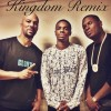 KINGDOM-REMIX FEATURING COMMON,VINCE STAPLES & JAY ELECTRONICA